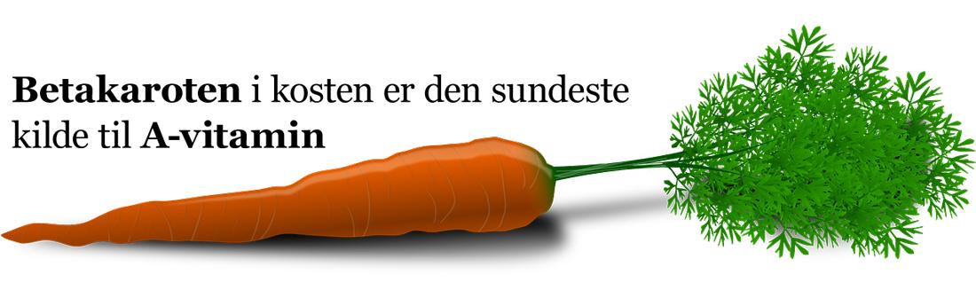 Betakaroten er den sundeste kilde til A-vitamin
